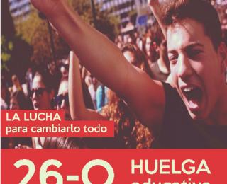 Sus pactos para que no cambie nada, la lucha para cambiarlo todo. 26-O ¡¡Huelga Educativa!!