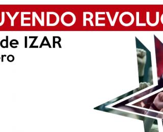 14 Y 15 DE ENERO 1º CONGRESO ESTATAL DE IZAR: CONSTRUYENDO REVOLUCIÓN