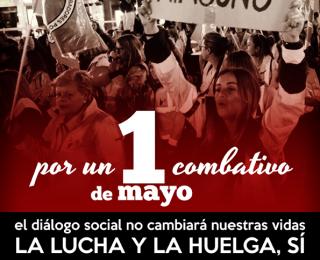 Por un 1º de mayo combativo que refuerce las Marchas de la Dignidad 27M