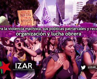 Contra la violencia machista, sus políticas patriarcales y recortes: organización y lucha obrera