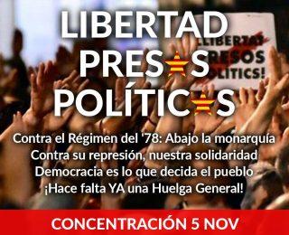 Libertad pres@s polític@s. Contra la represión hace falta ya una Huelga General.