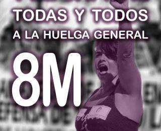 8M Contra el patriarcado y el capital, todas y todos a la huelga general