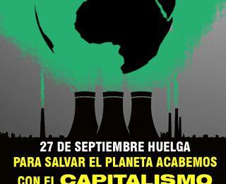 Para salvar el planeta, acabemos con el capitalismo.  Por un control obrero de la economía para la reconversión ecológica